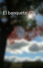 El banquete. (2) by VanessaSegurado