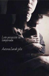love possessive ✔️(Concluído ) cover