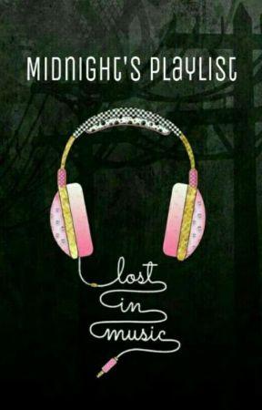 Midnight's Playlist - Lost In Music by nurqisminasofia