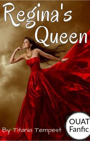 Regina's Queen - OUAT Fanfic by TitaniaTempest
