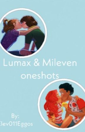 •Lumax & Mileven one-shots• by Elev011Eggos