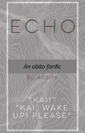 Echo/ an obito fanfic (discontinued) by endurexistence