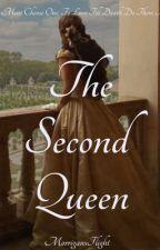 The Second Queen by MorrigansFlight