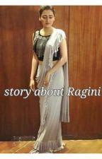 Story About Ragini ... by Amkideewani