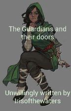 The Guardians and their doors.  by Irisofthewaters