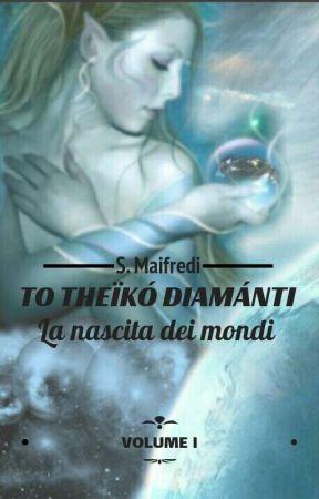 To Theïkó Diamánti -La nascita dei mondi- by Saraharley88