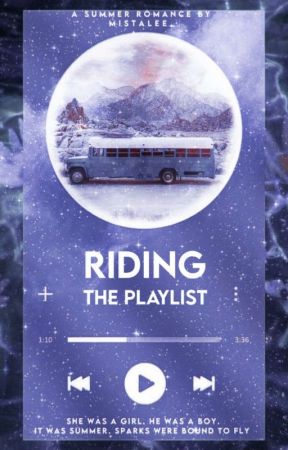 Riding The Playlist  by Mistalee_