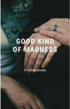 Good kind of madness by Dziewczynaaaa