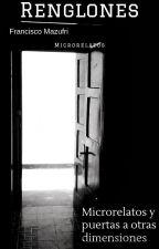 Renglones: Microrelatos y Puertas a Otras Dimensiones by ElViajanteErrante