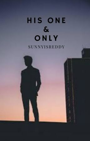 His One & Only by SunnyisReddy