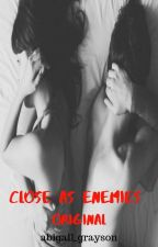 Close As Enemies- Original by abigail_grayson