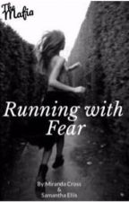 Running with Fear by MMCross19