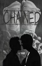 Chained (Malec) [Completed] by Rexania