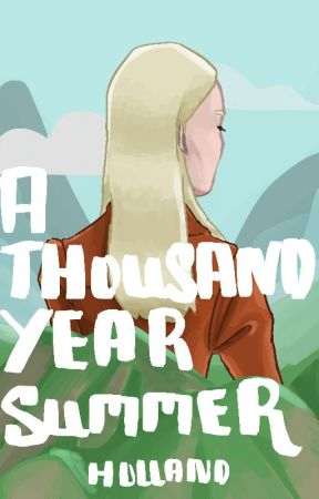 A Thousand Year Summer by percifiied