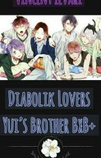 Diabolik Lovers  ~ Yui's Brother > BxB+ by VincentZevari