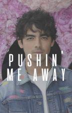 Pushin' Me Away • {Joe Jonas} by -lovethevoid