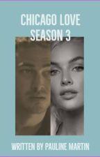 Chicago Love Season 3 by Paulinemartin100