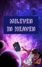 Mileven in Heaven by mileventhdoctor