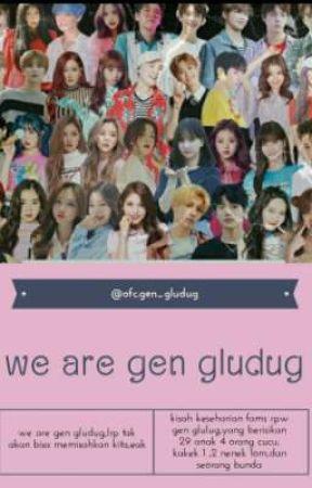 we are gen gludug fams [Hiatus] by yo_mashyunjen