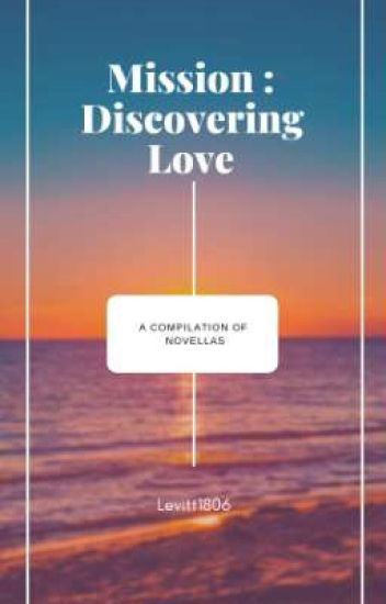 Mission : Discovering Love