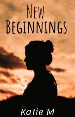New Beginnings by KatieWrites_2K19
