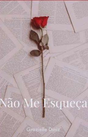 💕 Não Me Esqueça 💕 by grazzyydiniz