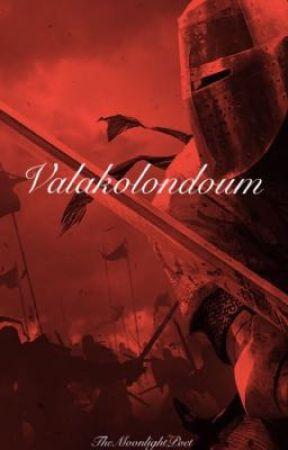 Valakolondoum  by TheMoonlightPoet