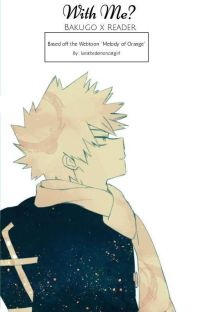 With Me? (Bakugo x Reader) -COMPLETED cover
