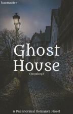 Ghost House by hazmatter
