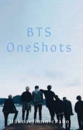 BTS OneShots by MaknaeJiminiePabo