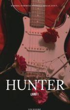 HUNTER - LIVRO I by fleurzx