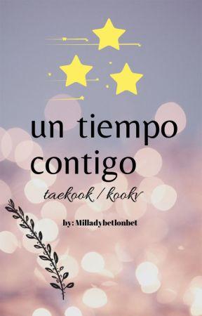 Un tiempo contigo (taekook/ kookv) by milladybetlonbet