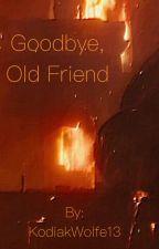 Goodbye, Old Friend by KodiakWolfe13