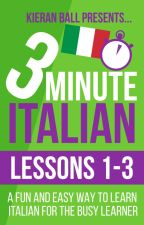 3 Minute Italian - Lessons 1-3 by 3MinuteLanguages