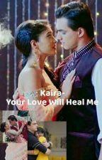 Kaira-Your Love Will Heal Me by Saira_Kaira