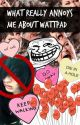 What Really Annoys Me About Wattpad by fairmount