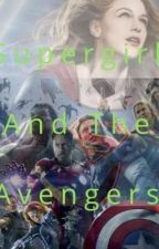 Supergirl And The Avengers (SLOW UPDATE) by ArieldaEvans