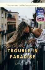 Trouble In Paradise  by a_lazy_penguin