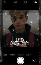 why me? /Marcus Dobre by butterflydjs