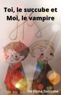 Moi, le succube & Toi, le vampire cover