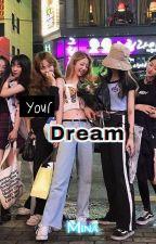 Your Dream by Yukinayejuchan