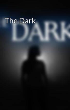 The Dark by CharnaesBooks