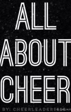 All about cheer by cheerleader5525