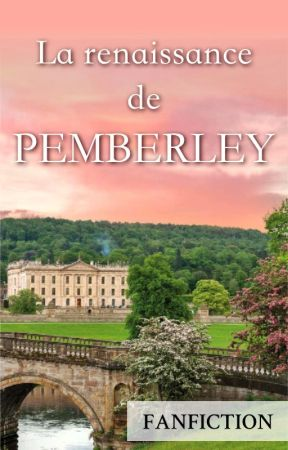 La renaissance de Pemberley (fanfiction) by LiseAntunesSimoes