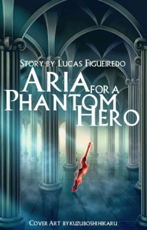 Aria for a Phantom Hero by lucascfigueiredo