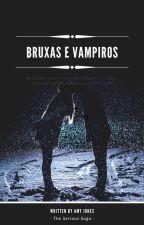 BRUXAS E VAMPIROS     by biasouzaaa