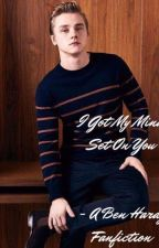 I Got My Mind Set On You - Ben Hardy (Completed) by Dreamcast45