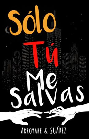 Solo Tú Me Salvas © by JuzDang