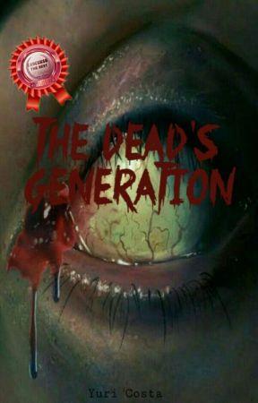 The Dead's Generation (LIVRO I) by YuriCosta084