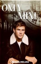 Only Mine | Chris Hemsworth by lukescurlsenthusiast
